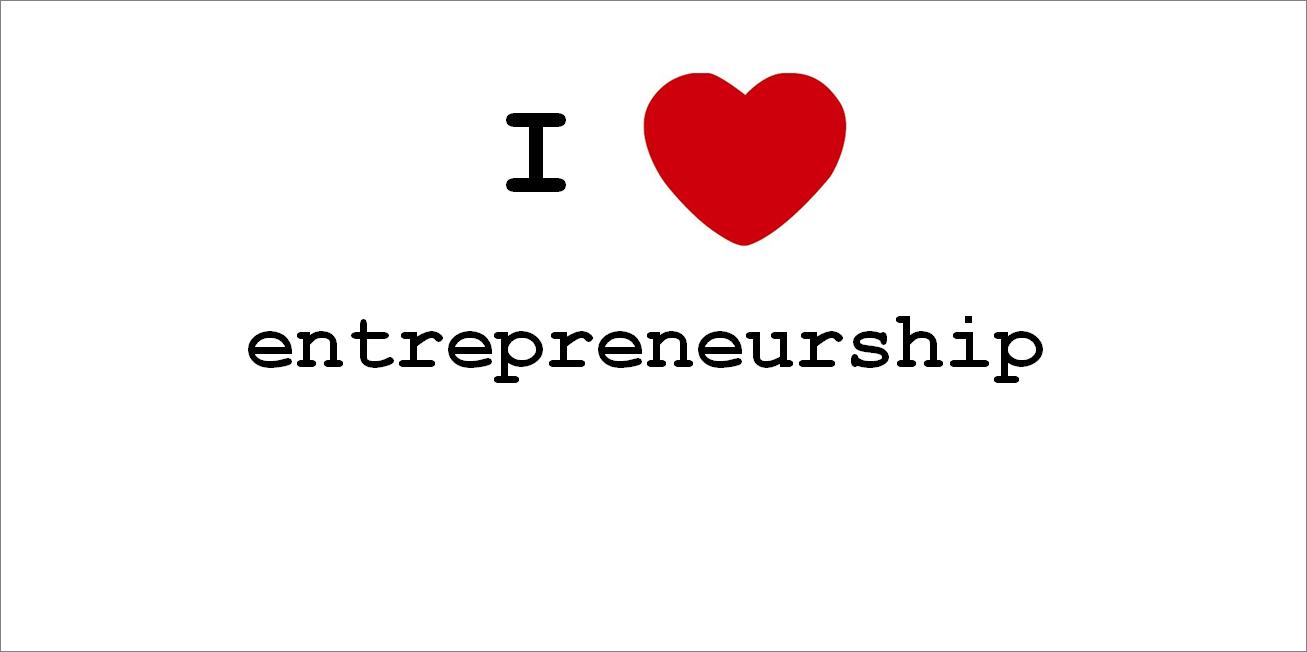 I love entrepreneurship